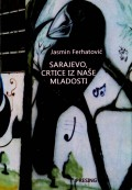 Sarajevo, crtice iz naše mladosti