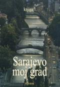 Sarajevo moj grad, knjiga 1.