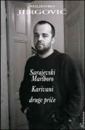 Sarajevski Marlboro, Karivani i druge priče 1992-1996
