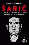 Šarić - Kako je balkanski kokainski kartel osvojio Evropu