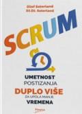Scrum - Umetnost postizanja duplo više za upola manje vremena