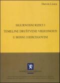Sigurnosni rizici i temeljne društvene vrijednosti u Bosni i Hercegovini - knjiga 1 i 2