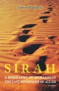 Sirah - A biography of Muhammad the last messenger of Allah
