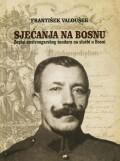 Sjećanja na Bosnu - Zapisi austrougarskog žandara na službi u Bosni