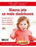 Slasna jela za male sladokusce - Za decu stariju od godinu dana