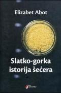 Slatko - gorka istorija šećera