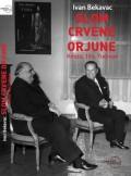 Slom crvene Orjune - Krleža, Tito, Tuđman