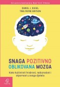 Snaga pozitivno oblikovana mozga: kako kultivirati hrabrost, radoznalost i otpornost u svoga djeteta