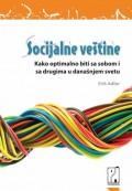Socijalne veštine - Kako optimalno biti sa sobom i sa drugima u današnjem svetu