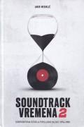 Soundtrack vremena 2, komparativna istorija popularne muzike 1974-1989.