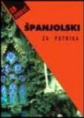 Španjolski za putnika - vodič i džepni rječnik