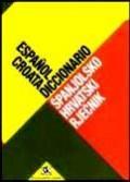 Španjolsko-hrvatski rječnik - s osnovama španjolske gramatike