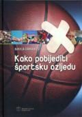 Kako pobijediti športsku ozljedu