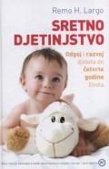 Sretno djetinjstvo - odgoj i razvoj djeteta do četvrte godine života