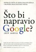 Što bi napravio Google?