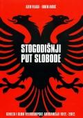 Stogodišnji put slobode - Geneza i slom velikosrpske arogancije 1912. - 2012.