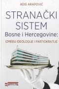 Stranački sistem Bosne i Hercegovine - Između ideologije i partiokratije