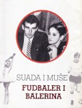 Suada i Muše - Fudbaler i balerina