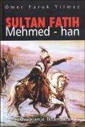 Sultan - Fatih Mehmed-han: osvajanje Istanbula