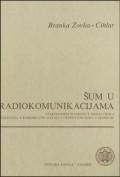 Šum u radiokomunikacijama - elektronički elementi, signal/šum, televizija, radiorelejni sustavi, generatori šuma, mjerenje ...