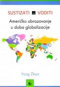 Sustizati ili voditi: Američko obrazovanje u doba globalizacije