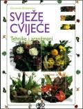 Svježe cvijeće - Tehnike i aranžmani