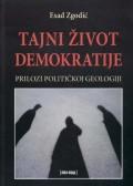 Tajni život demokratije - prilozi političkoj geologiji