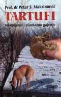Tartufi - sakupljanje i plantažno gajenje
