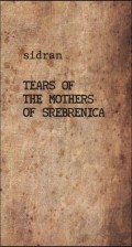 Tears of the mothers of Srebrenica