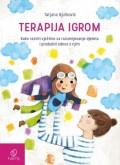 Terapija igrom - Kako razviti vještine za razumijevanje djeteta i produbiti odnos s njim