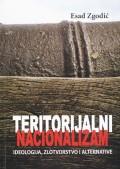Teritorijalni nacionalizam - ideologija, zlotvorstvo i alternative