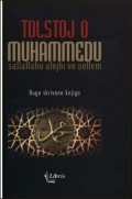 Tolstoj o Muhammedu s.a.v.s.Poslanica slavnog ruskog pisca o Pejgamberu Muhammedu : dugo skrivana knjiga