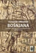 Tragom drevnih Bošnjana - Bosanska država i nacionalni identitet(i) kroz historiju