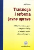 Tranzicija i reforma javne uprave - Politika reforme javne uprave u zemljama u tranziciji s posebnim osvrtom na Bosnu i Hercegovinu