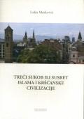 Treći sukob ili susret islama i kršćanske civilizacije