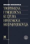 Tropismena i trojezična kultura hrvatskoga srednjovjekovlja