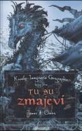 Tu su zmajevi: Kronike Imaginaria Geographia - knjiga prva