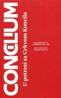 Concilium - U potrazi za crkvom Koncila - Antologija tekstova Conciliuma 1965 -2015 Antologija tekstova Conciliuma 1965 – 2015