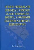 Učešće federalnih jedinica u vršenju vlasti federalne države, s posebnim osvrtom na Bosnu i Hercegovinu