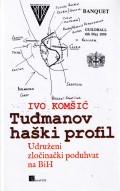 Tuđmanov haški profil - Udruženi zločinački poduhvat na BiH