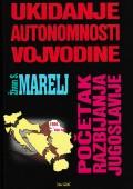 Ukidanje autonomnosti Vojvodine - Početak razbijanja Jugoslavije