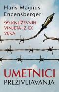 Umetnici preživljavanja - 99 književnih vinjeta iz XX veka