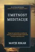 Umetnost meditacije - Zašto meditirati? O čemu? Kako?