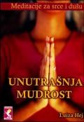 Unutrašnja mudrost- meditacije za srce i dušu