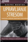 Upravljanje stresom - Ekspertska rešenja za svakodnevne izazove