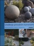 Uređenje prirodnim kamenom - Vrt, pločnici, zidovi, stepenice