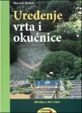 Uređenje vrta i okućnice - 400 ideja u slici i riječi