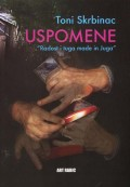 Uspomene - Radost i tuga made in Juga