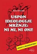 Uspon ideologije mržnje,  ni mi, ni oni! - Hrvati u rezervatima?