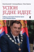 Uspon jedne ideje - Sloboda i samostalnost Republike Srpske i uloga Milorada Dodika